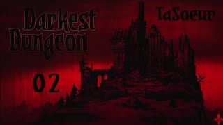 Darkest Dungeon - 02 - L'avare - Lets Play (Qc/FR)