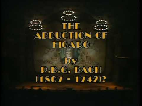 P.D.Q. Bach - Abduction of Figaro COMPLETE OPERA