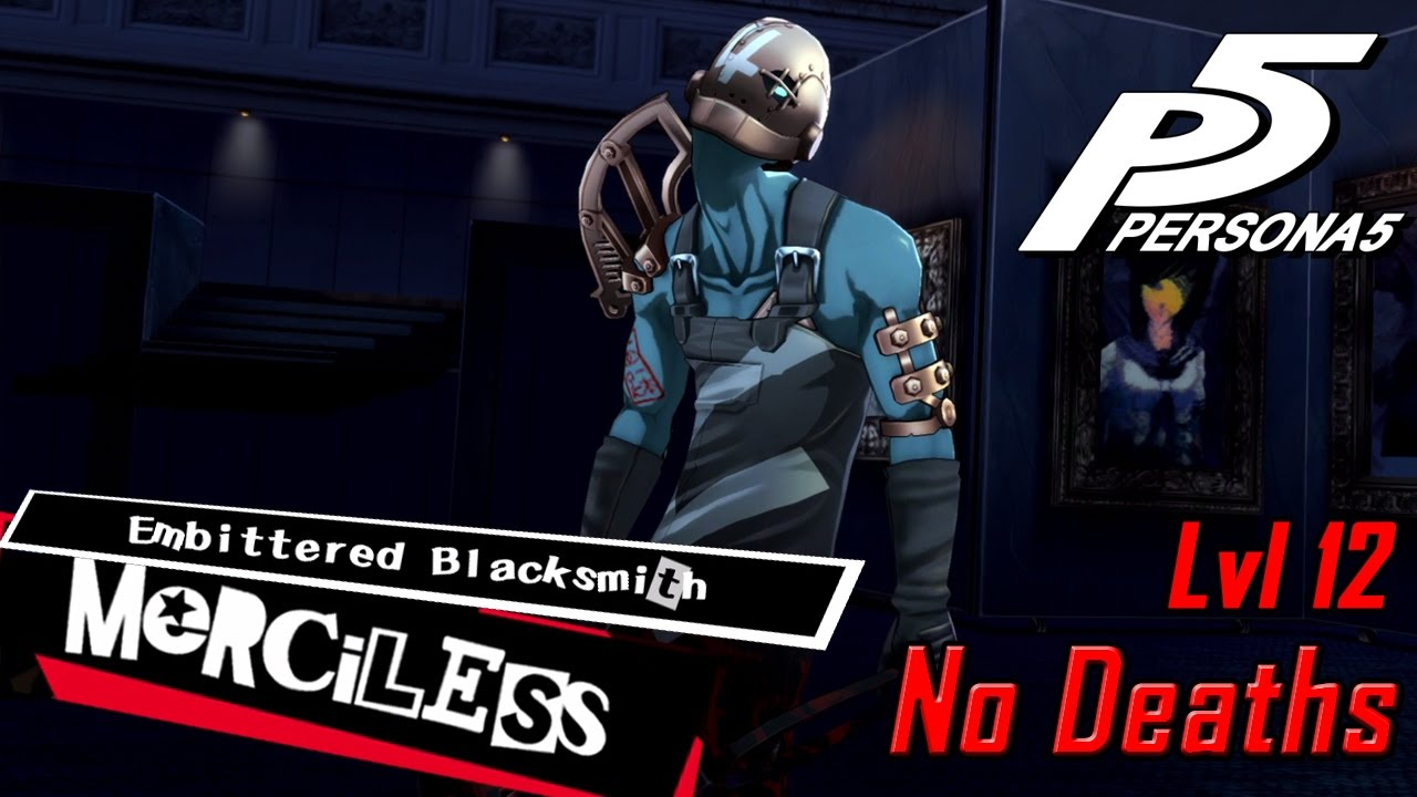 Persona 5 - Embittered Blacksmith Boss [Clean Merciless][No Deaths][100%  Playthrough]