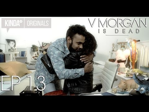 "V Morgan Is Dead | Episode 13 | ""How to Get Fired"""