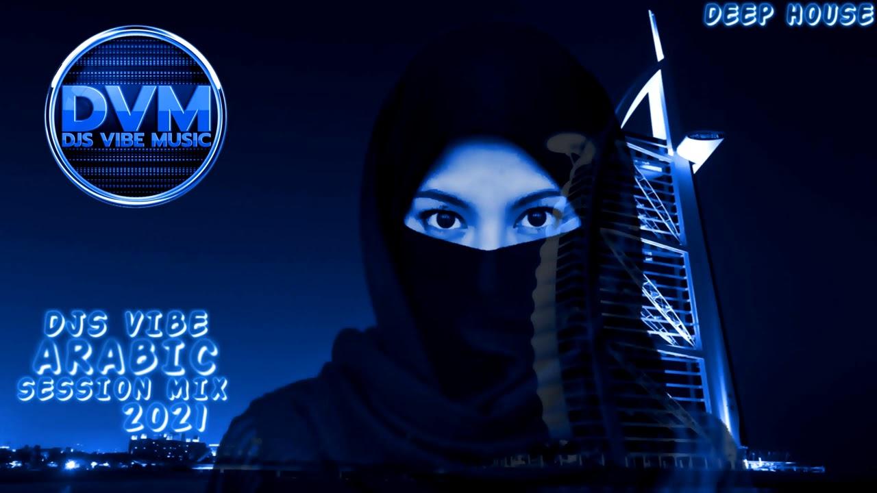 Djs Vibe - Arabic Session Mix 2021 (Deep House)