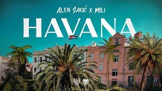 ALEN SAKIĆ x MILI - HAVANA (OFFICIAL VIDEO)