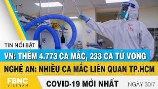 Tin tức Covid-19 mới nhất hôm nay 30/7   Dich Virus Corona Việt Nam hôm nay   FBNC