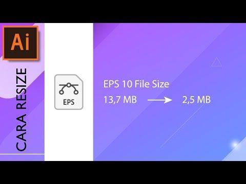 Tutorial Cara Memperkecil Ukuran File EPS 10 Menggunakan Adobe Illustrator CC