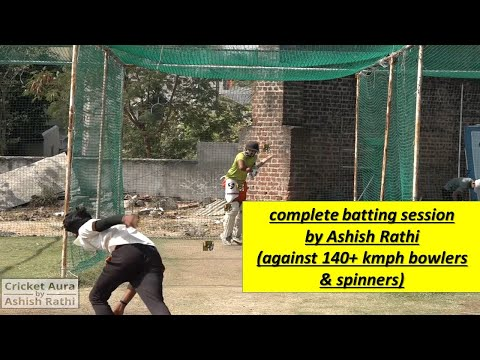 Complete Batting Session By Ashish Rathi (against 140+ Kmph Bowlers & Spinners)