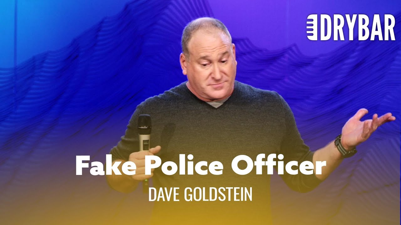 When Someone Thinks You're A Police Officer. Dave Goldstein