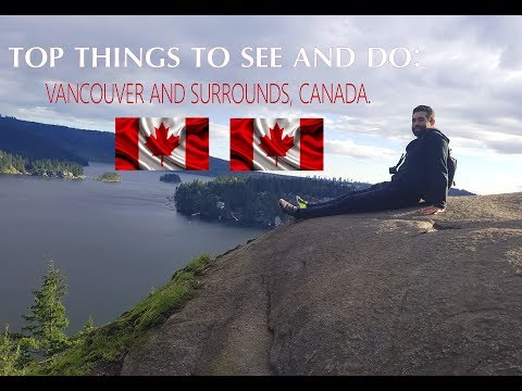Best things to see and do in Vancouver, CANADA.