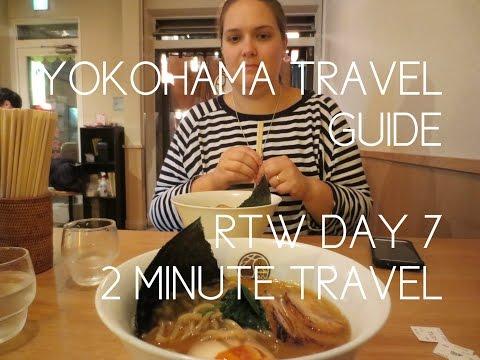 YOKOHAMA TRAVEL GUIDE - RTW Day 7 - 2 Minute Travel