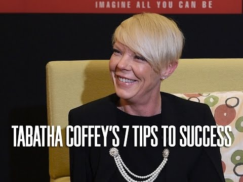 Tabatha Coffey's 7 Tips To Success