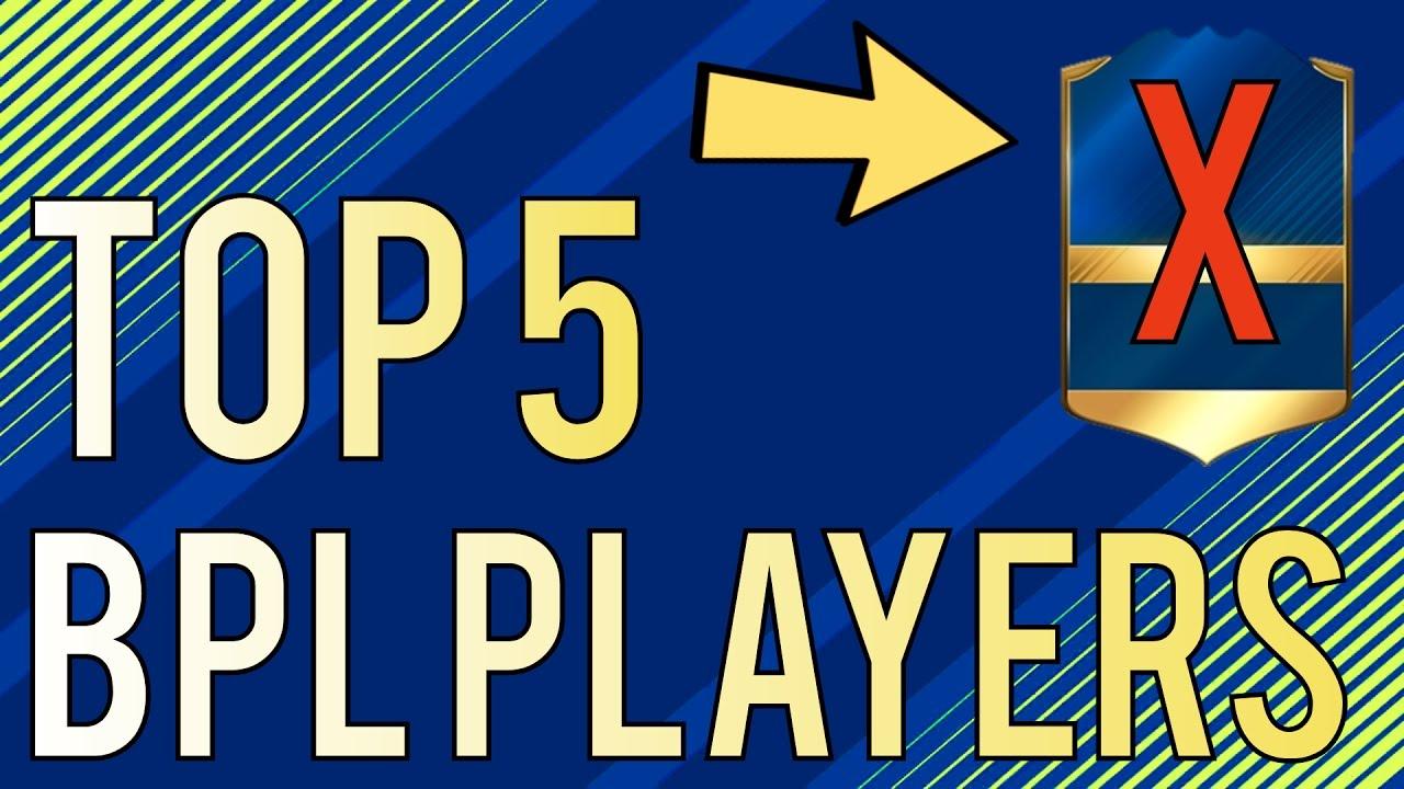 "FIFA 17 - Top 5 ""BEST"" BPL Players Who Should've Got a BPL ..."