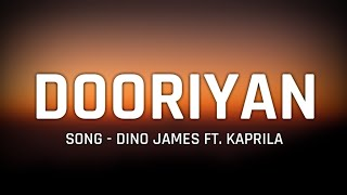 Dino James Dooriyan Full Song Lyrics Ft. Kaprila Latest Song By Dino James 2019.mp3