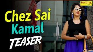 Teaser | Chez Sai Kamal | TR | Aashu Malik & Kajal Bhola | SK Bibba | New Haryanvi Songs 2018