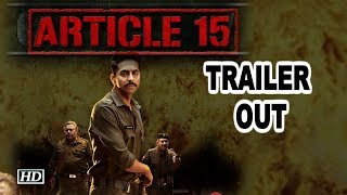 ARTICLE 15 TRAILER OUT Ayushmann Khurrana