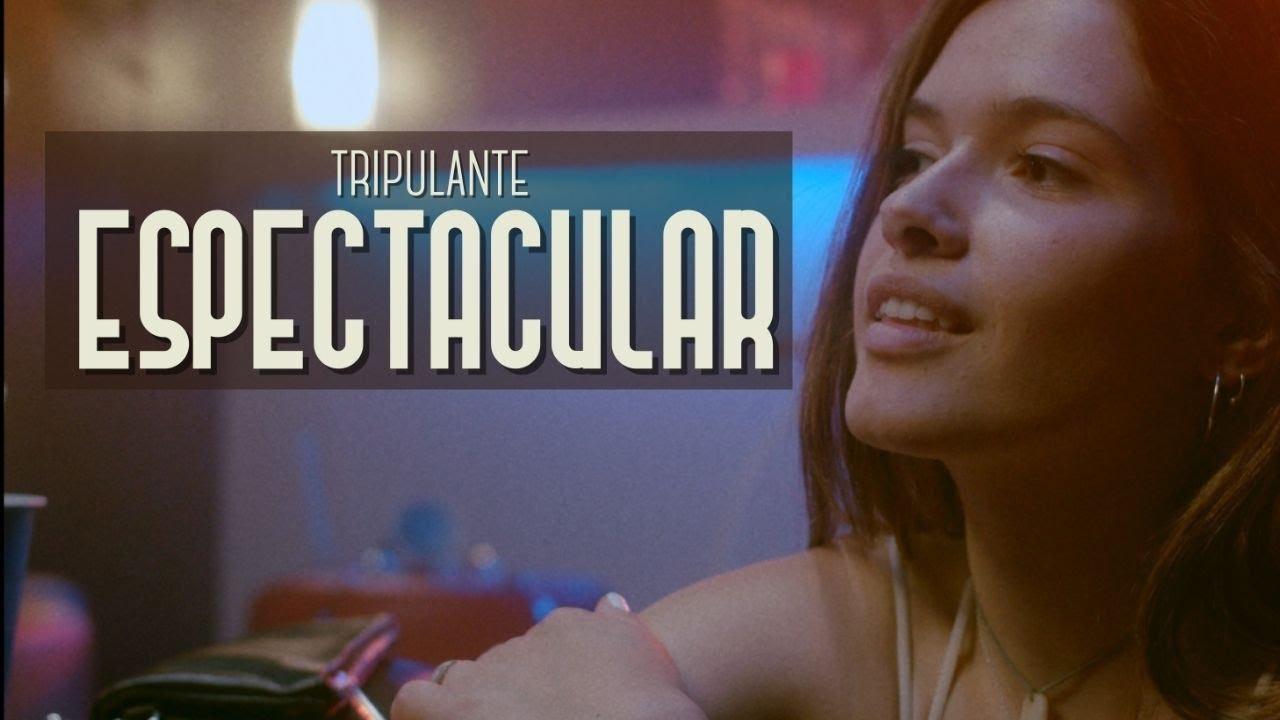 Tripulante - Espectacular (Videoclip)