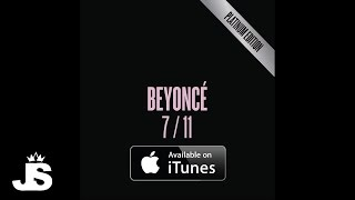 Beyoncé 7/11 -  I Know You Care