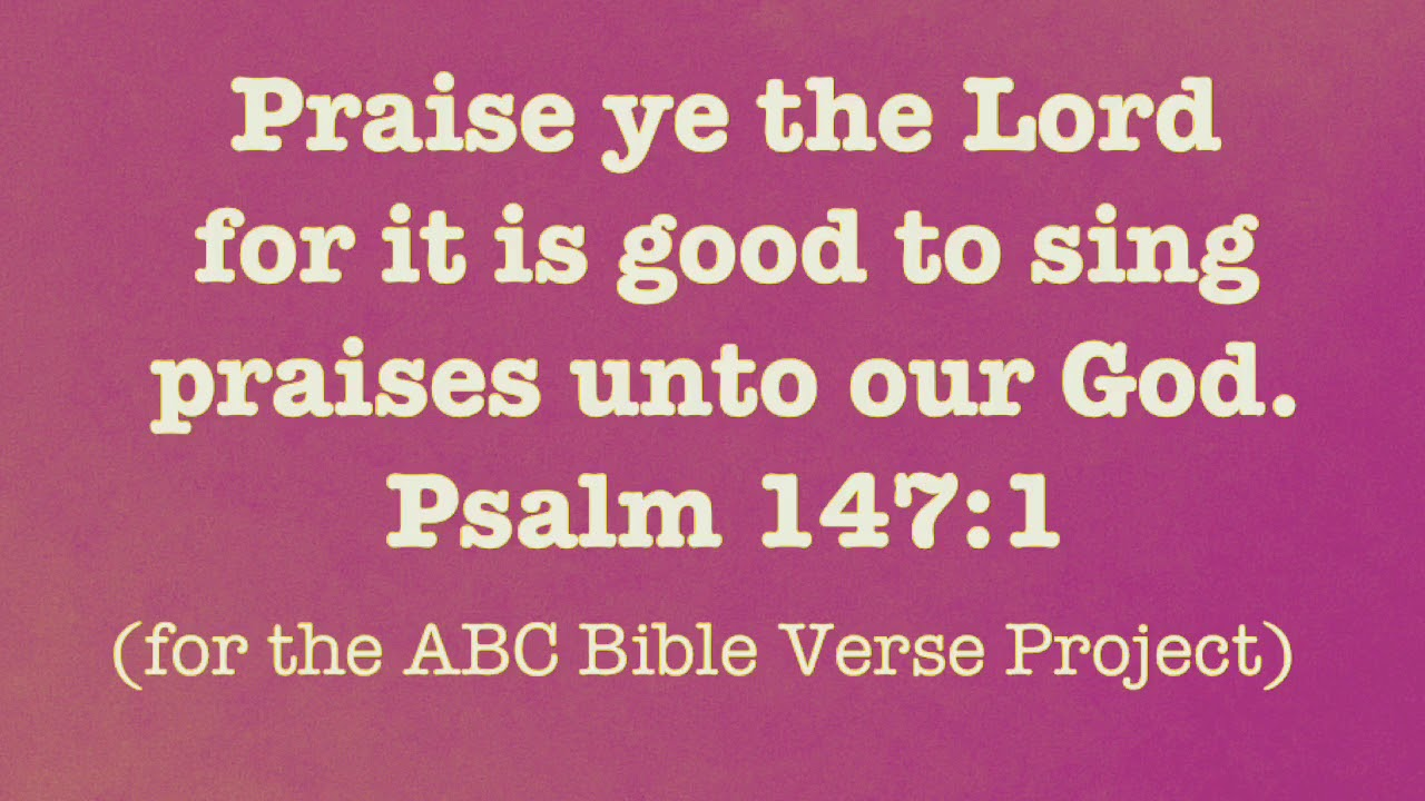 Praise Ye the Lord - ABC Bible Verse Project