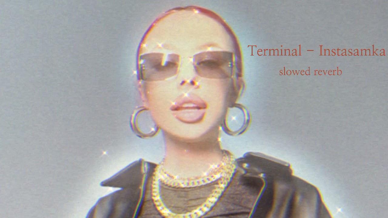 Download Terminal - Instasamka(slowed reverb)