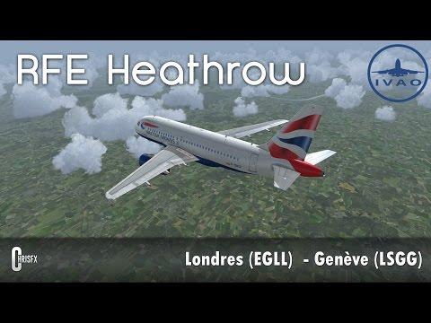 FSX - IVAO | Londres Heathrow (EGLL) - Genève (LSGG) en A319 Aerosoft British Airways ! RFE Heathrow