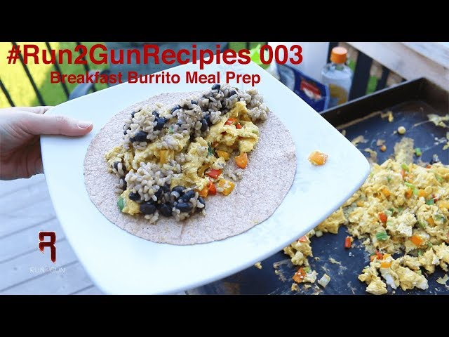 #Run2GunRecipes 003 | Breakfast Burrito