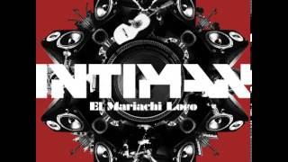Intiman - El Mariachi Loco (Bangkok Impact Remix)