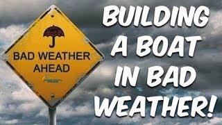 Building a boat in bad weather - BUILDING BRUPEG (EP. 20)