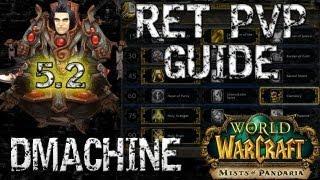 Retribution Paladin PvP Guide: Patch 5.2 MoP [HD]