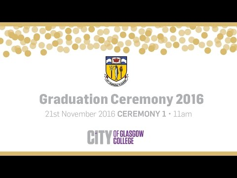 City of Glasgow College November Graduations 2016 - 11am