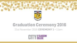 City of Glasgow College November Graduations 2016 - 11am