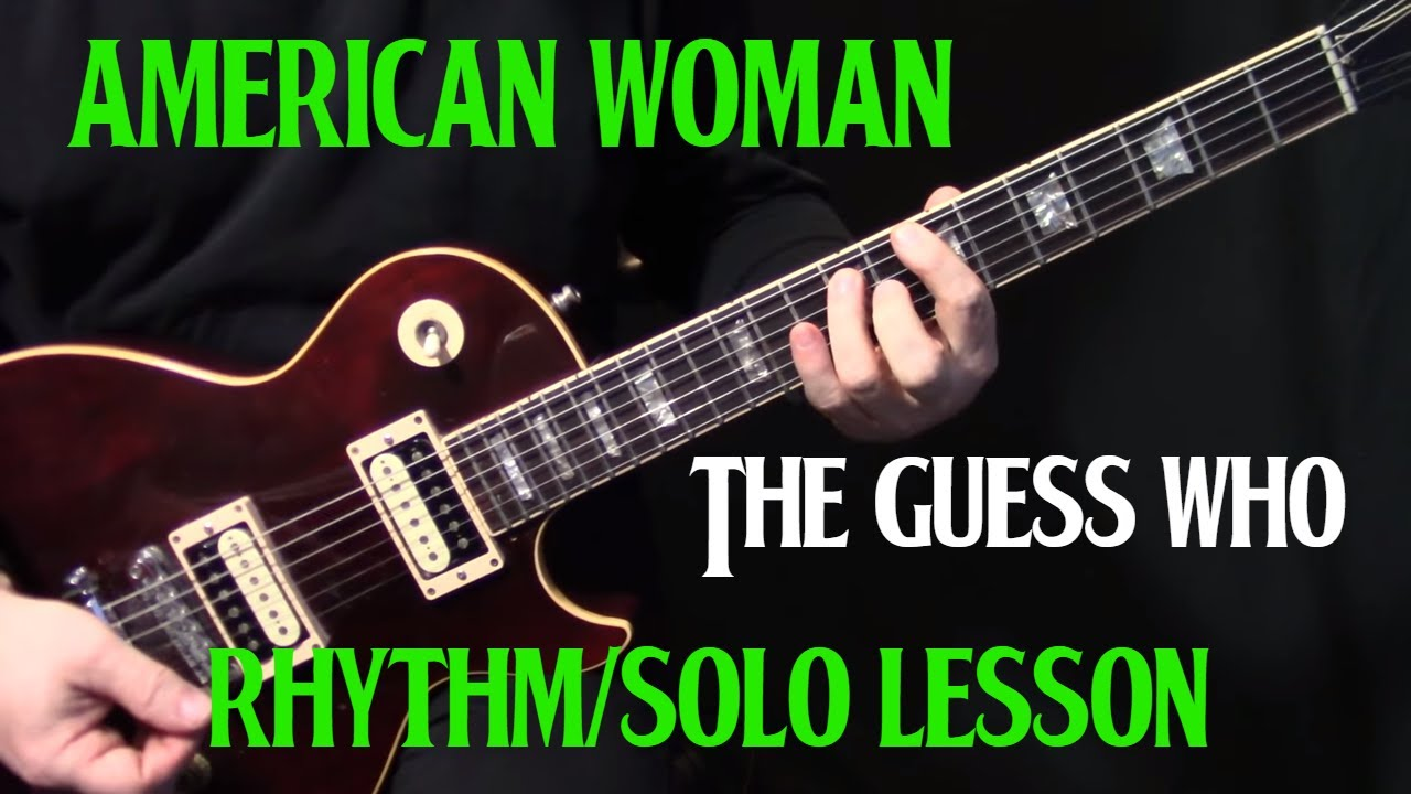 How To Play American Woman On Guitar By The Guess Who Guitar