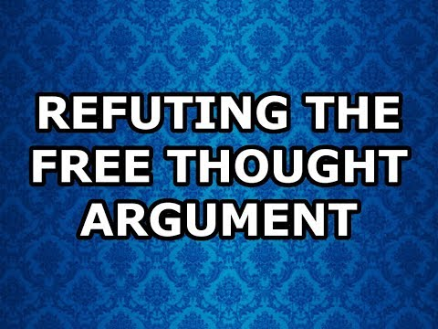 Refuting the Free Thought Argument