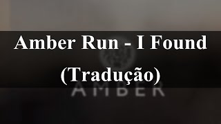 Amber Run - I Found (Tradução)