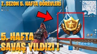 5. WHERE IS THE SECRET STAR OF THE WEEK? 7. Season 5. WEEK BATTLESTAR (Fortnite Battle Royale Turkish)