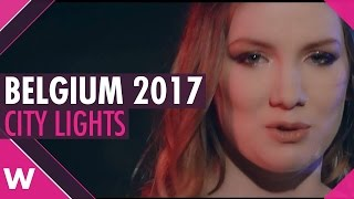 Blanche - City Lights (Lyrics Video) Eurovision 2017 Belgium