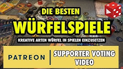 Die besten Würfelspiele - Patreon Supporter Voting Video August 2017