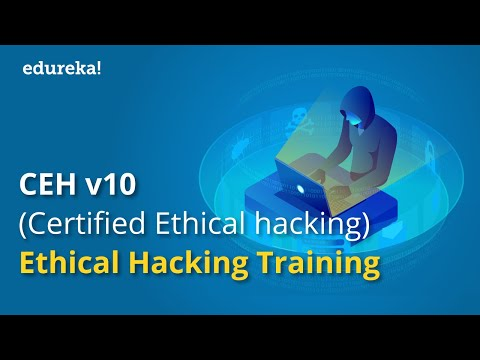 CEH v10 (Certified Ethical hacking) | Ethical Hacking Training | Edureka