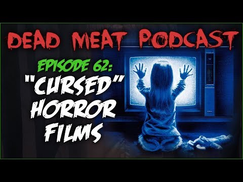 """Cursed"" Horror Films (Dead Meat Podcast #62)"