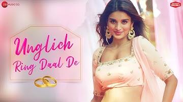 Unglich Ring Daal De |Nidhhi Agerwal |Jyotica Tangri, Chirrantan Bhatt, Manoj Y| Zee Music Originals