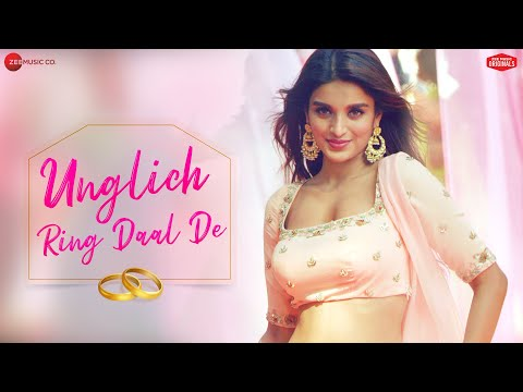 Jyotica Tangri - Unglich Ring Daal De | Nidhhi Agerwal | Chirrantan Bhatt , Manoj Yadav