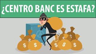 Centro Banc - ¿Es una estafa? - Revisión