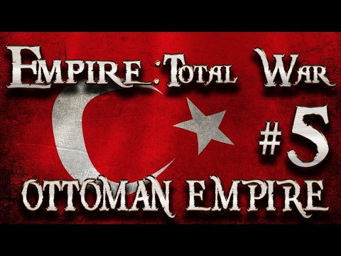 Lets Play - Empire Total War (DM)  - Ottoman Empire  - The Battle For Serbia ...!! (5)