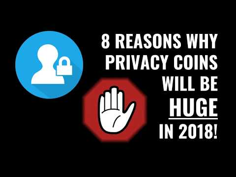 Why Privacy Coins Are A HUGE Deal In 2018
