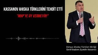KASSANOV AHISKA TÜRKLERİNİ TEHDİT ETTİ
