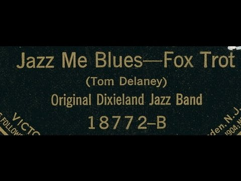 "Original Dixieland Jazz Band plays ""Jazz Me Blues"" on Victor 18772 ODJB classic May 3, 1921"