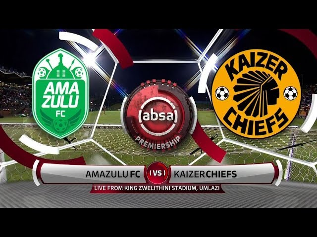 Absa Premiership 2018/19   AmaZulu vs Kaizer Chiefs