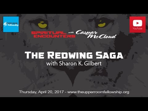 Spiritual Encounters With Caspar McCloud - The Redwing Saga with Sharon K. Gilbert