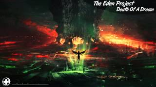 The Eden Project - Death Of A Dream