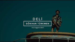 Gökhan Türkmen - Deli