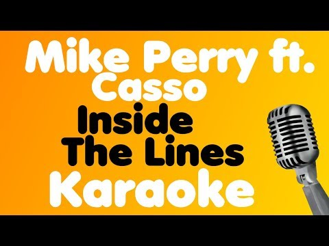 Mike Perry - Inside the Lines (feat. Casso) - Karaoke