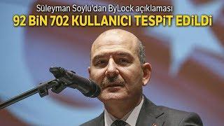 Süleyman Soylu'dan ByLock Açıklaması