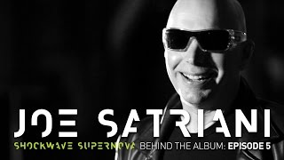 Joe Satriani - Shockwave Supernova - Behind the Album: Episode 5